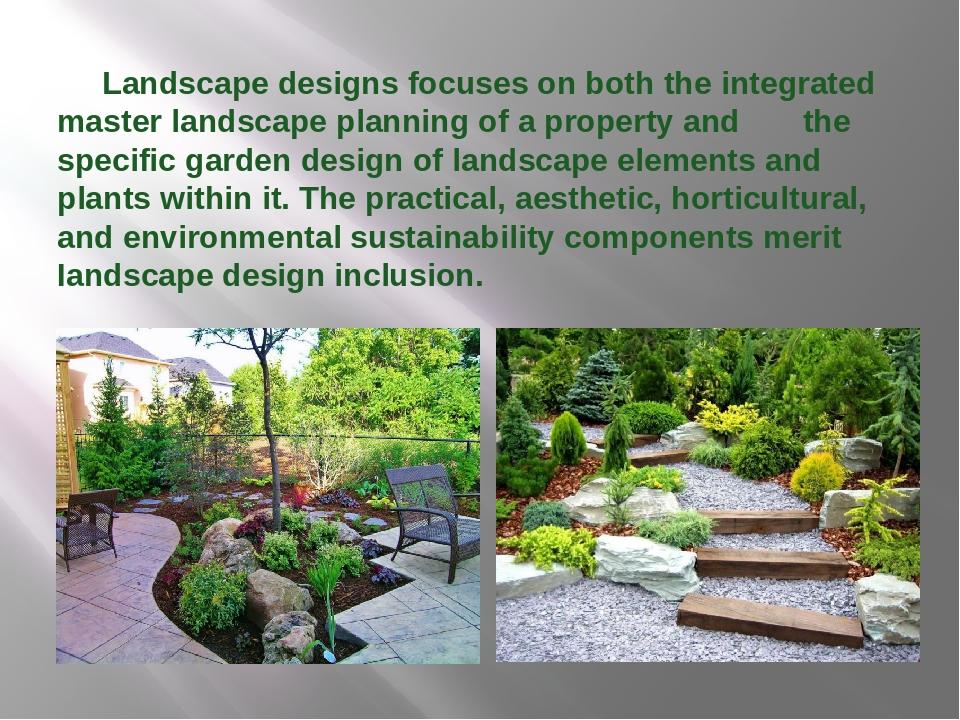 Landscape designs focuses on both the integrated master landscape planning o...