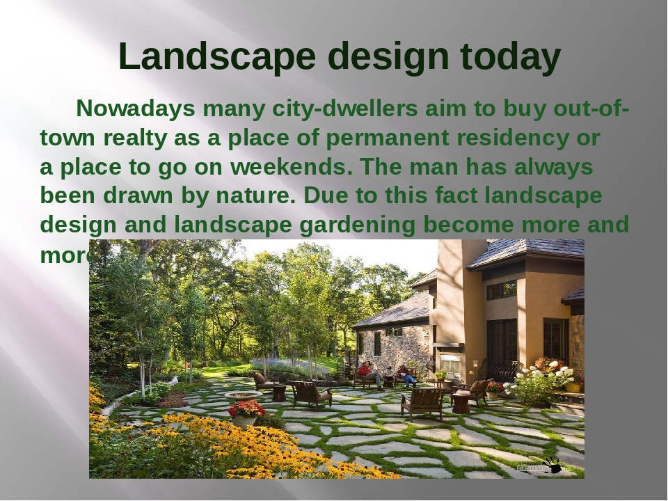Landscape design today Nowadays many city-dwellers aim to buy out-of-town rea...