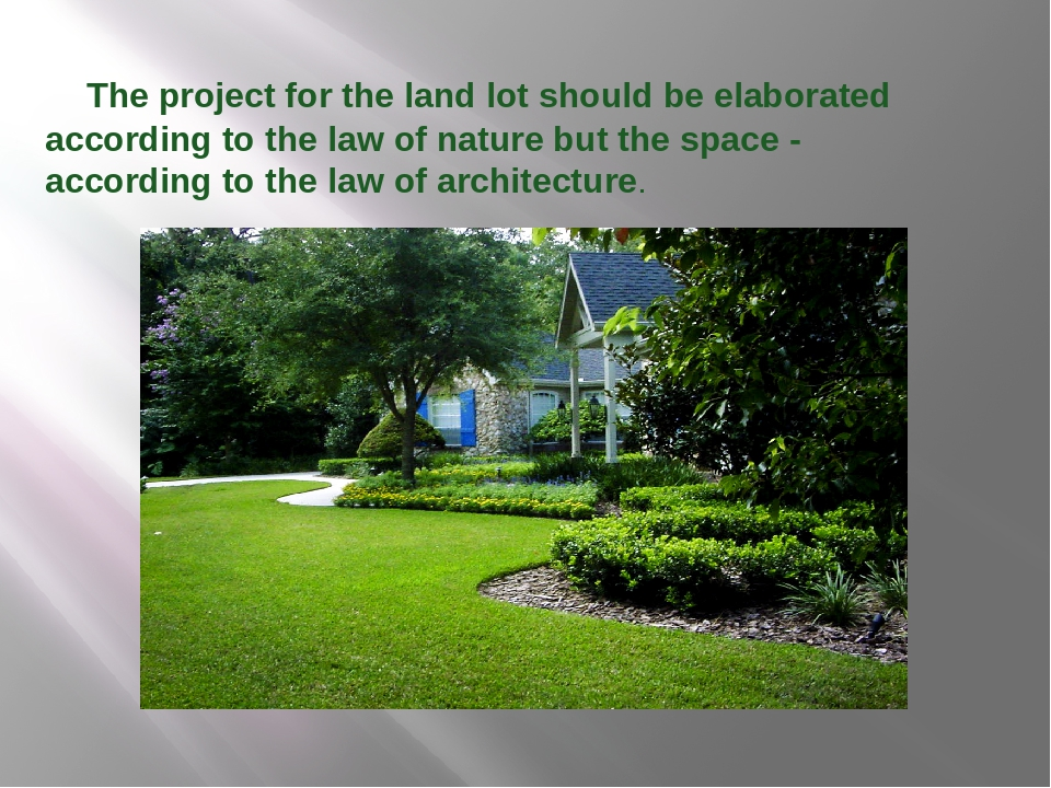 The project for the land lot should be elaborated according to the law of na...