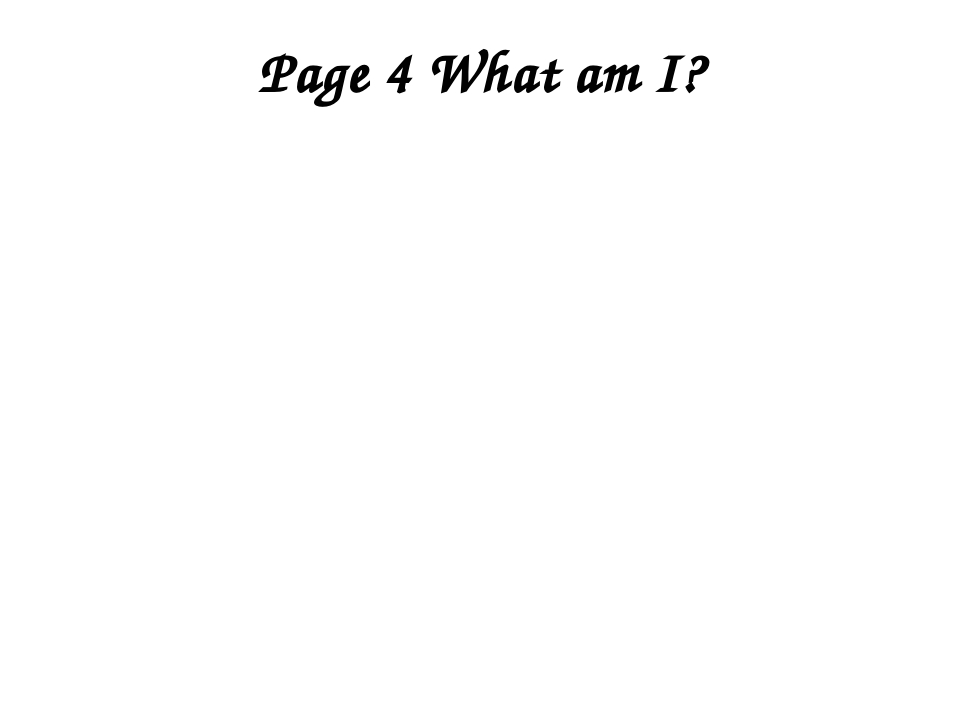 Page 4 What am I? I am green. I can jump. I live in a swamp. I eat mosquitos....