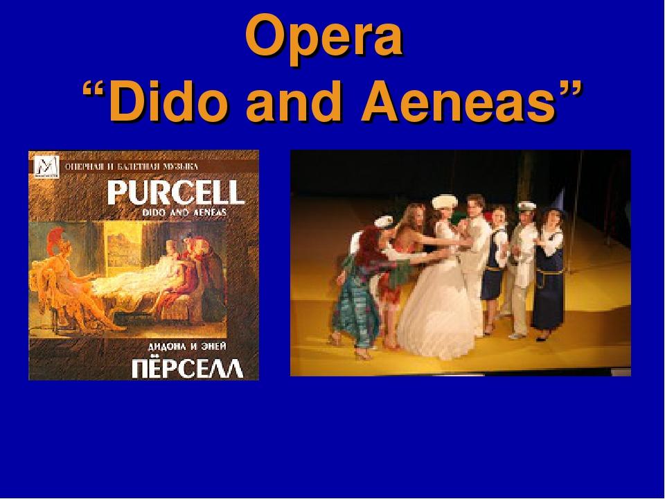 "Opera ""Dido and Aeneas"""