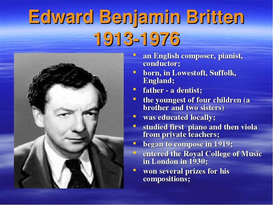 Edward Benjamin Britten 1913-1976 an English composer, pianist, conductor; bo...