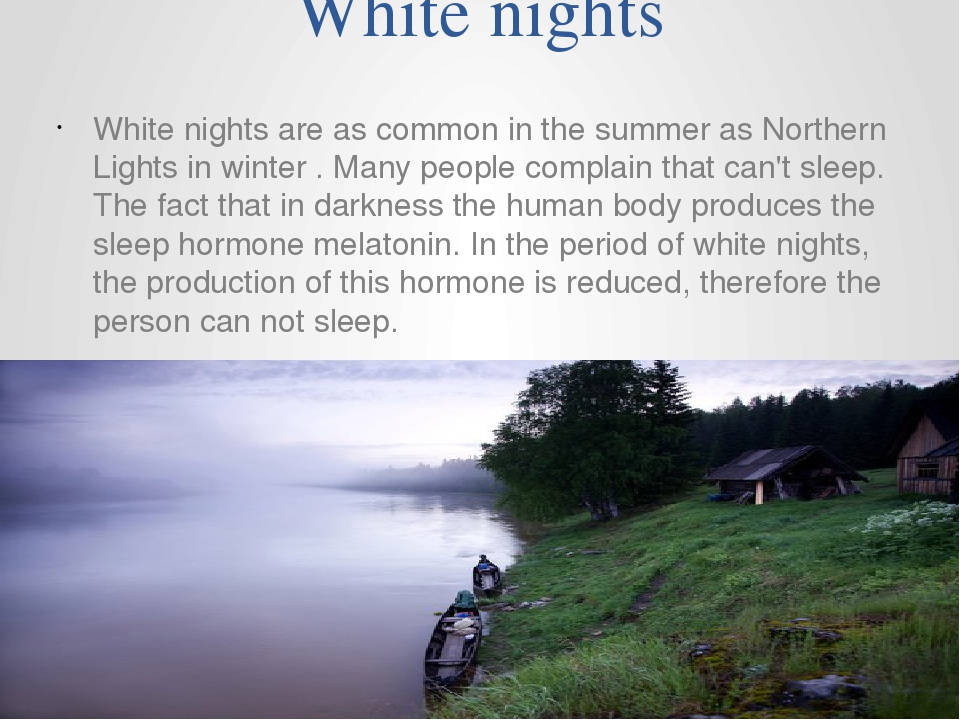 White nights White nights are as common in the summer as Northern Lights in w...