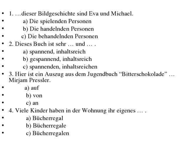 Контрольная работа по немецкому языку по теме Проблемы молодежи 1 dieser bildgeschichte sind eva und michael a die spielenden personen b