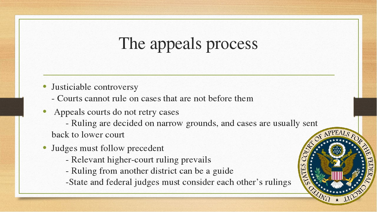 The appeals process Justiciable controversy - Courts cannot rule on cases tha...