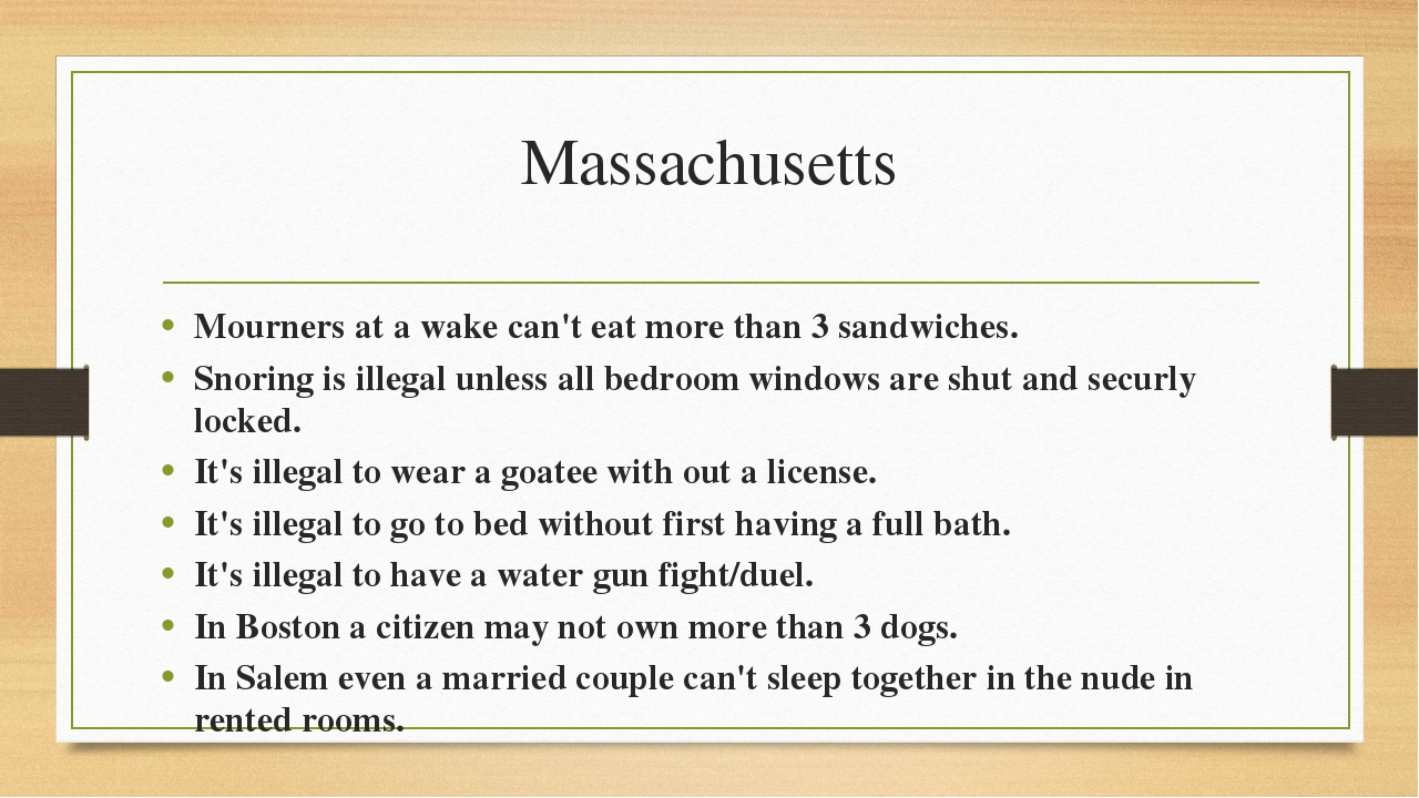 Massachusetts Mourners at a wake can't eat more than 3 sandwiches. Snoring is...