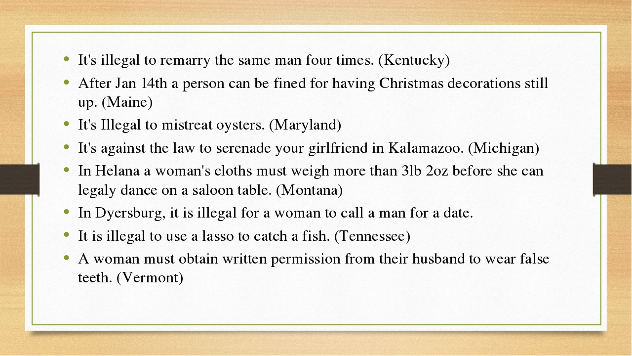 It's illegal to remarry the same man four times. (Kentucky) After Jan 14th a...