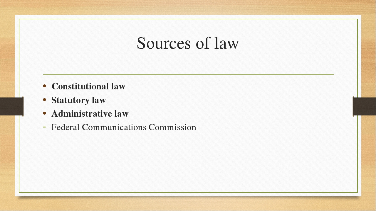 Sources of law Constitutional law Statutory law Administrative law Federal Co...