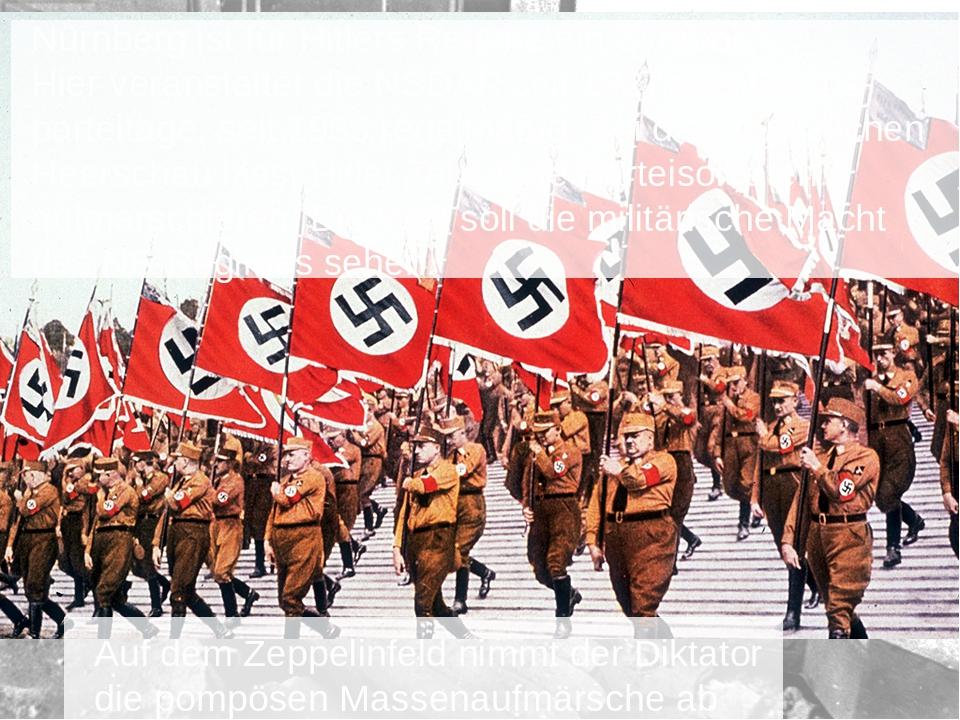 Nürnberg ist für Hitlers Regime ein Symbol. Hier veranstaltet die NSDAP seit...