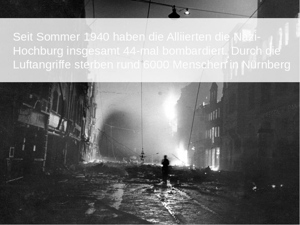 Seit Sommer 1940 haben die Alliierten die Nazi- Hochburg insgesamt 44-mal bo...
