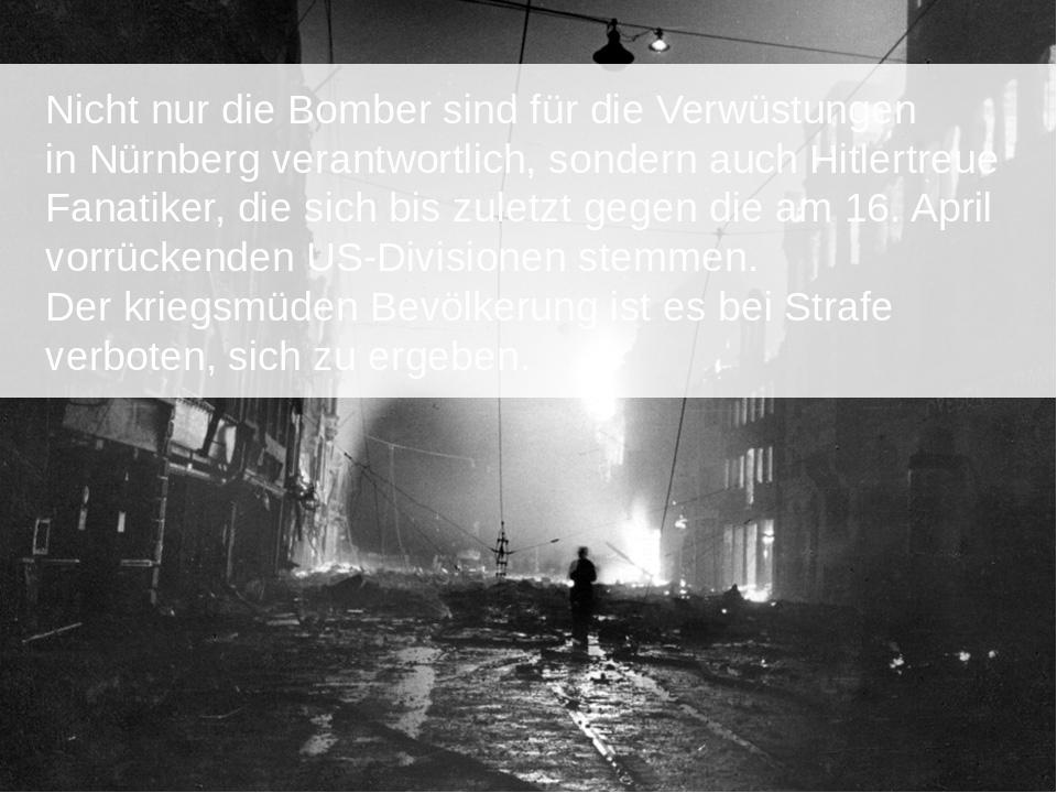 Nicht nur die Bomber sind für die Verwüstungen in Nürnberg verantwortlich, s...