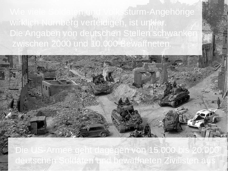 Wie viele Soldaten und Volkssturm-Angehörige wirklich Nürnberg verteidigen,...