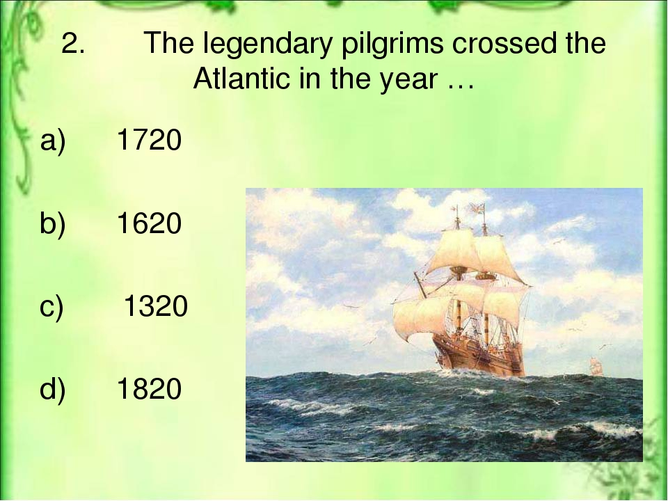 5. There were … people on board the ship. a) 98 b) 100 c) 102 d) 200