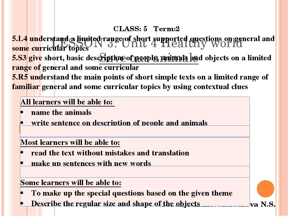 LESSON 3:Unit 4 Healthy world Save our animals CLASS:5 Term:2 Teachername:...
