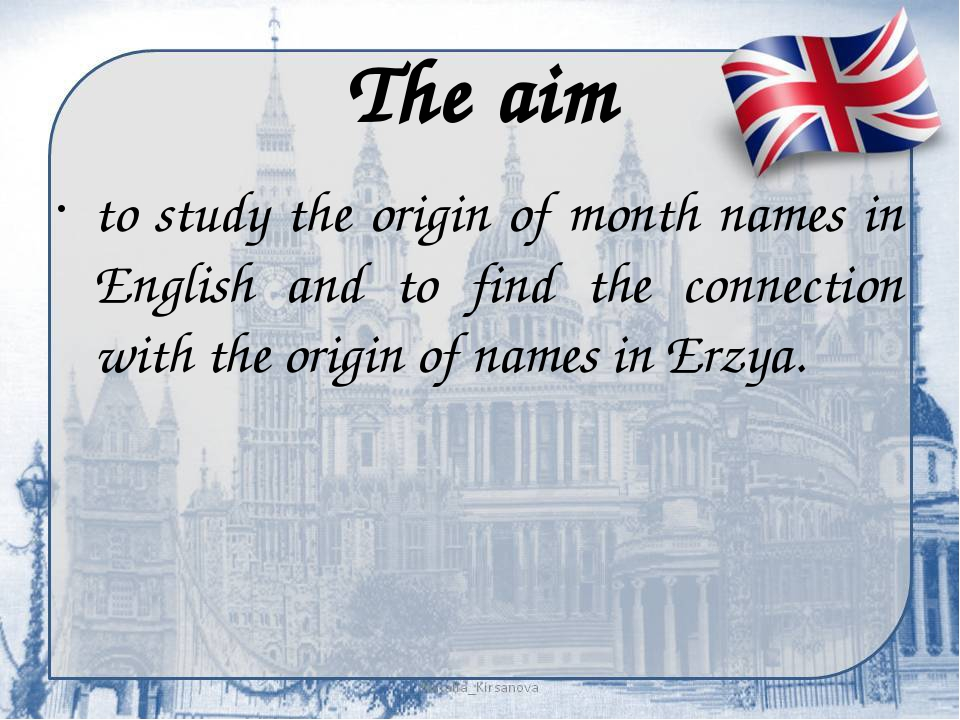 The aim to study the origin of month names in English and to find the connect...