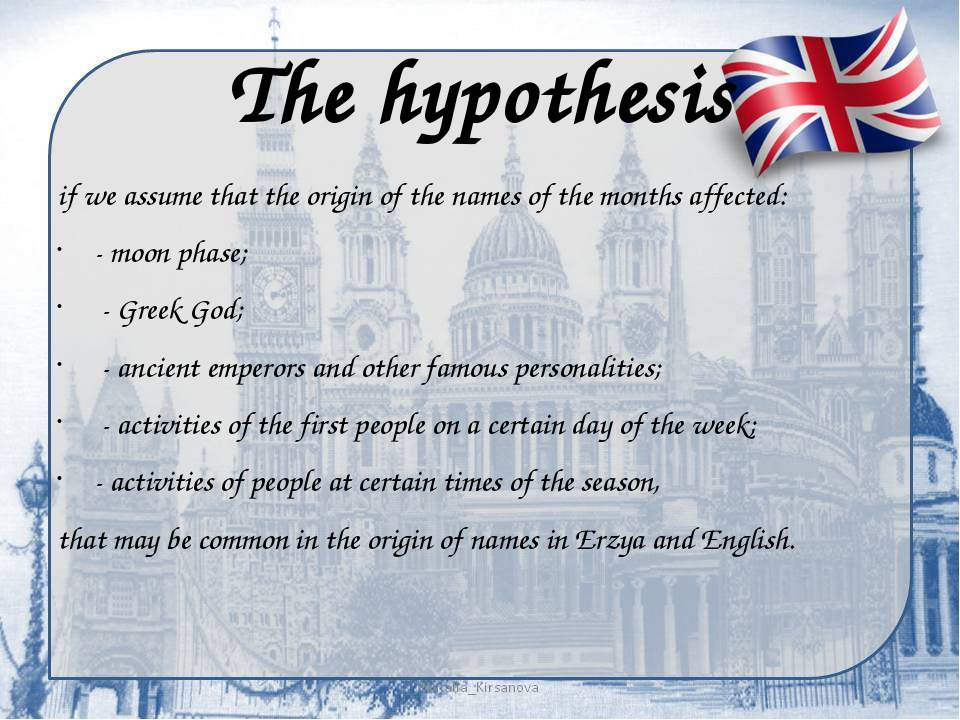 The hypothesis if we assume that the origin of the names of the months affect...