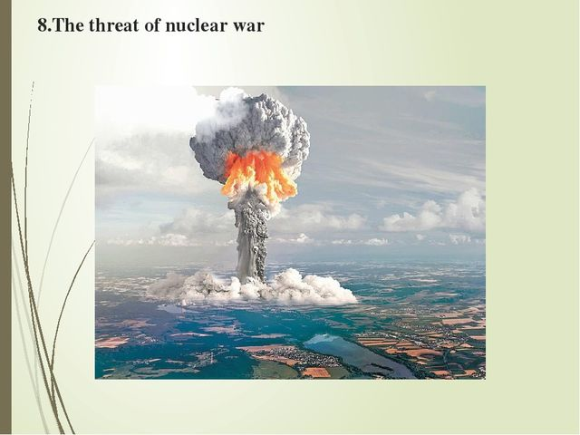 essay on threat of nuclear war Nuclear weapons are a major threat to the world as they can cause a large-scale devastation high capital intensive nuclear plants require a high level of technology and a major initial capital investment.