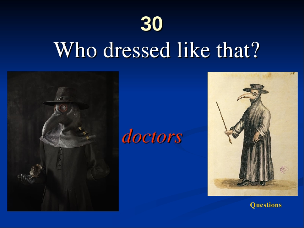 30 Who dressed like that? doctors Questions