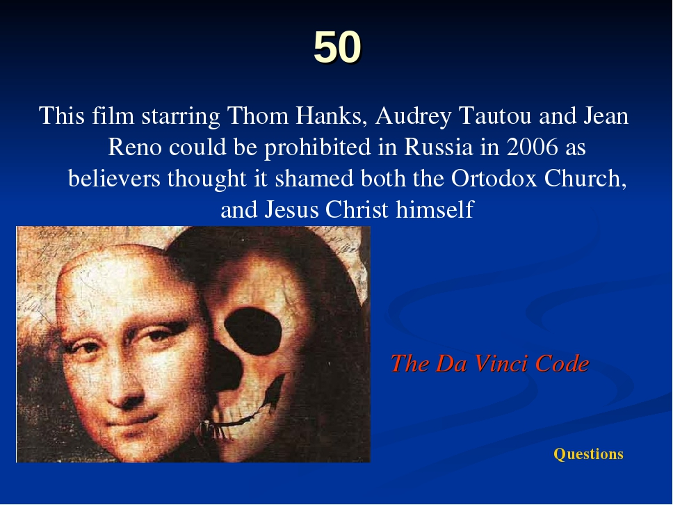 50 This film starring Thom Hanks, Audrey Tautou and Jean Reno could be prohib...