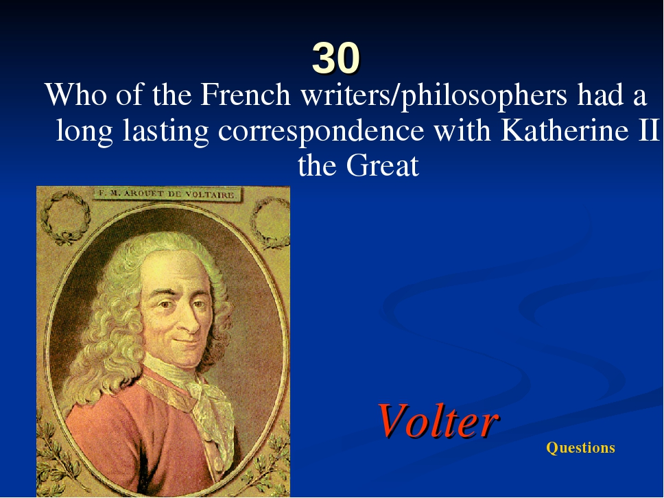 30 Who of the French writers/philosophers had a long lasting correspondence w...
