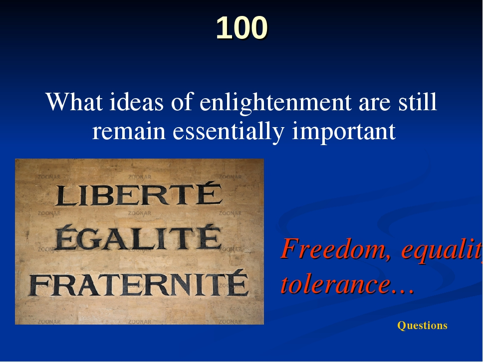 100 What ideas of enlightenment are still remain essentially important Freedo...