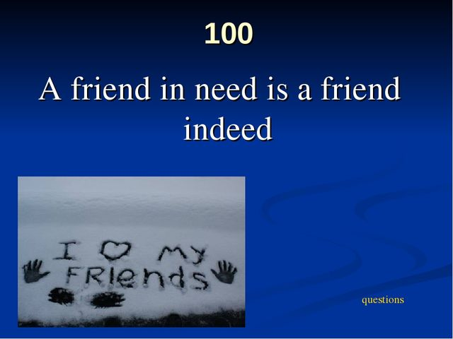 a friend in needs a friend indeed short essay