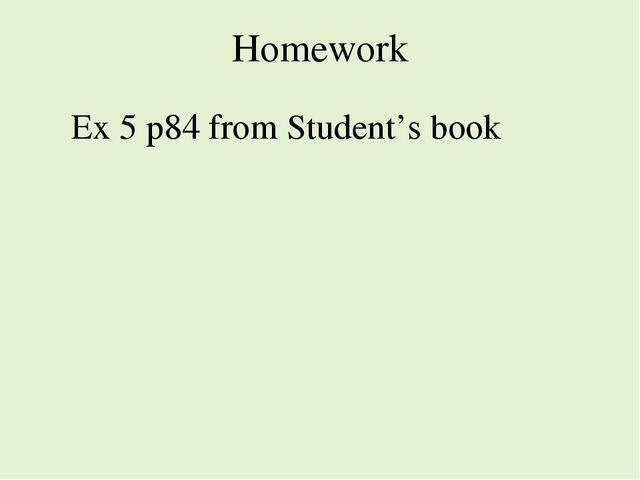 Homework Ex 5 p84 from Student's book