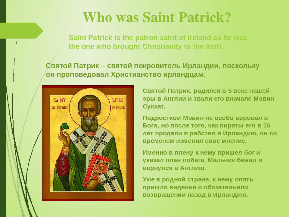 Saint Patrick is the patron saint of Ireland as he was the one who brought Ch...