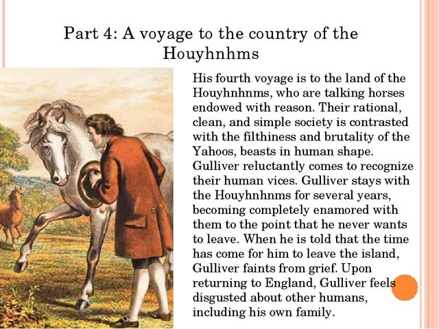 the houyhnhnms in gullivers travels by jonathan swift Extracts from this document introduction jennifer zaino eng 8/ sec 1 prof rosenblum researched analysis essay ~ first finished paper in jonathan swift's novel gulliver's travels - part iv (a voyage to the country of the houyhnhnms, satire is one of the genres that is used.