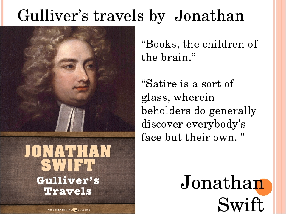 an analysis of the satire in gullivers travels by jonathan swift 39 terms nadinejoseph12 gullivers travels by: jonathan swift literary movement: augustans study play explain the might vs right theory in gullivers travels gulliver's travels implicitly poses the question of whether physical power or moral righteousness.