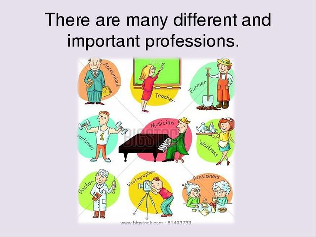 There are many different and important professions.