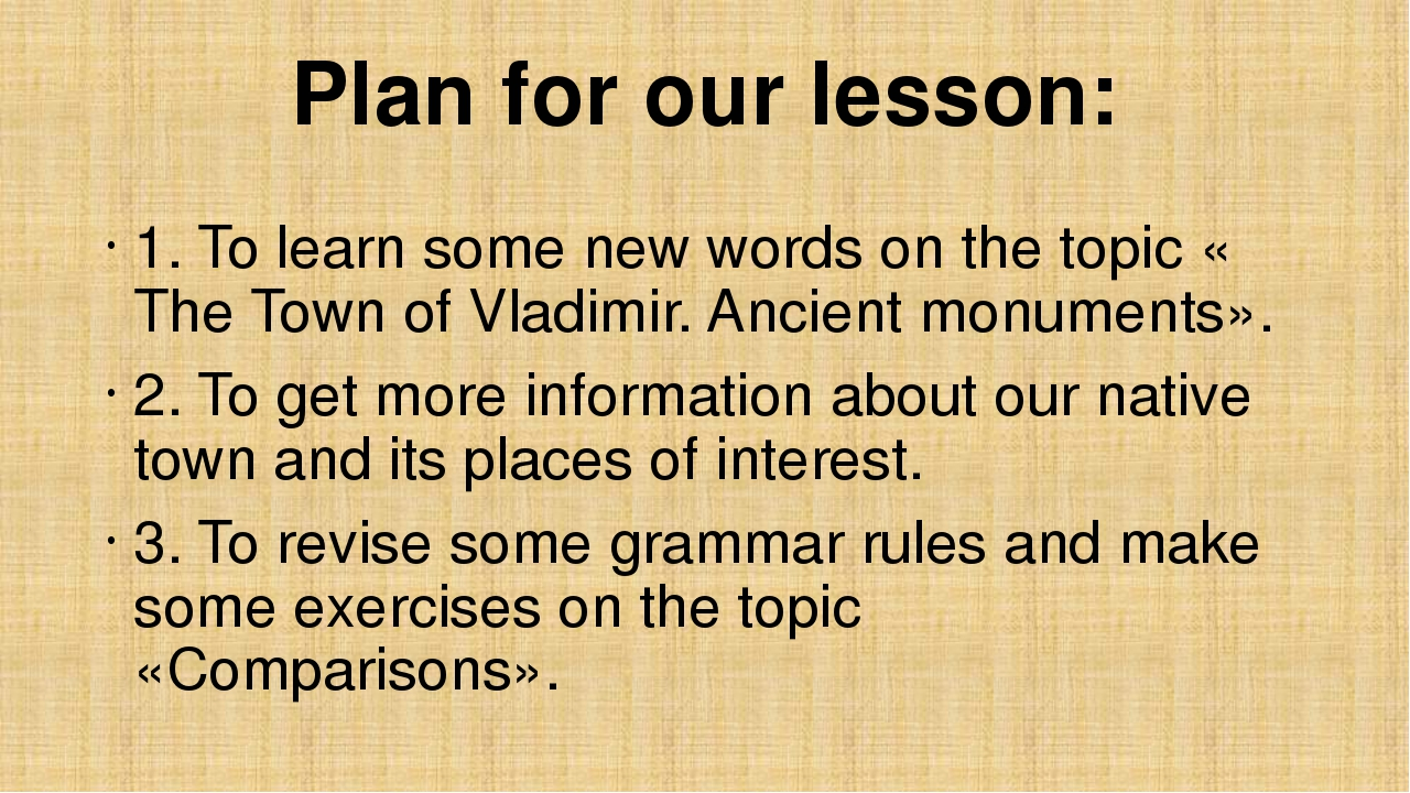 Plan for our lesson: 1. To learn some new words on the topic « The Town of Vl...