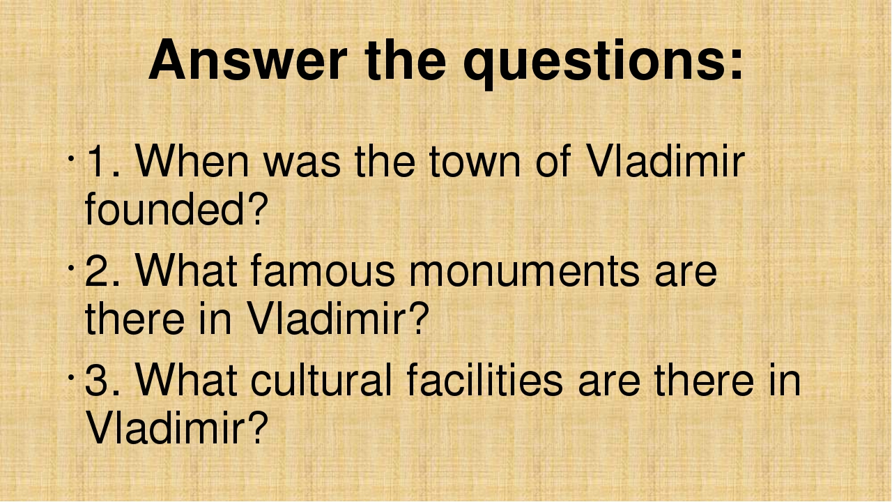 Answer the questions: 1. When was the town of Vladimir founded? 2. What famou...