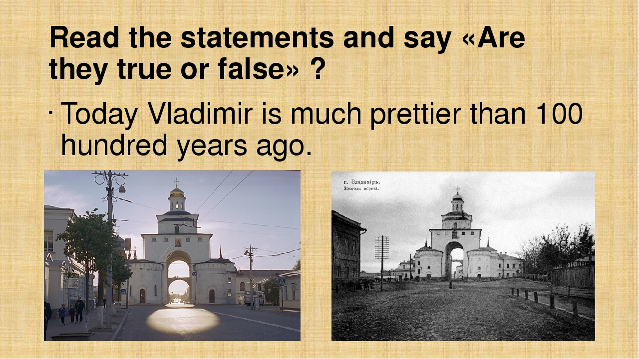 Read the statements and say «Are they true or false» ? Today Vladimir is much...