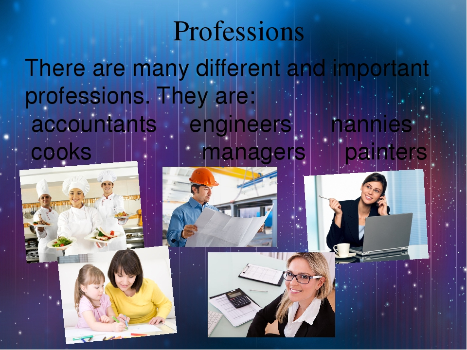 Professions There are many different and important professions. They are: acc...