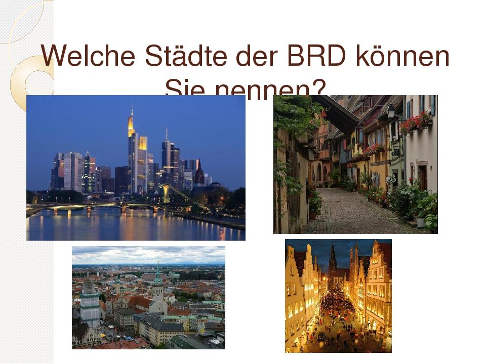 Welche Städte der BRD können Sie nennen?