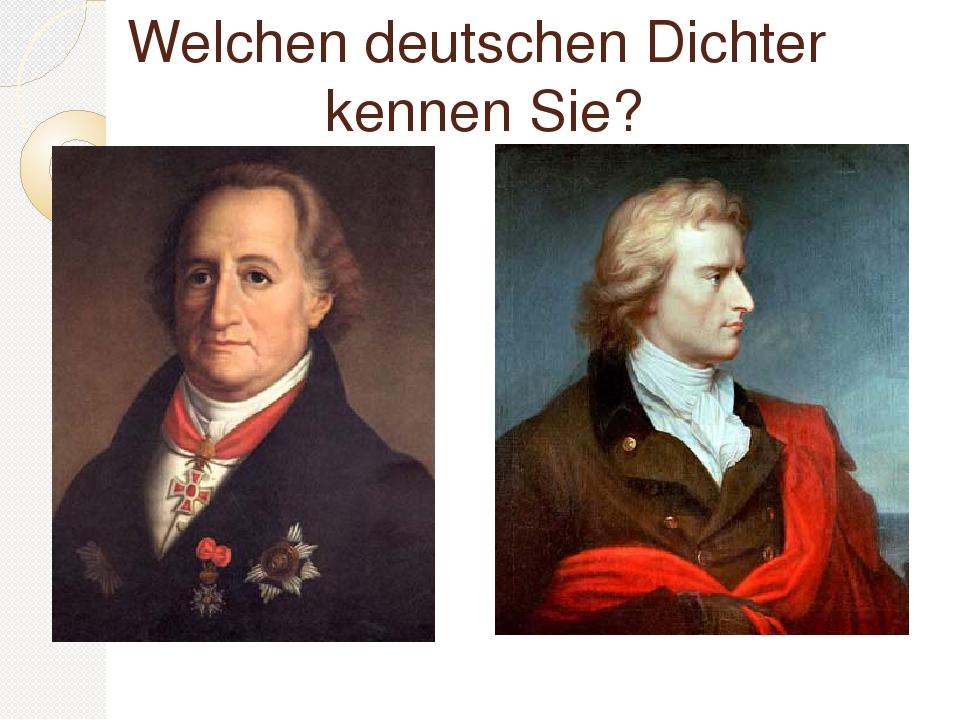 Welchen deutschen Dichter kennen Sie?
