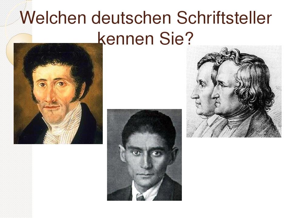 Welchen deutschen Schriftsteller kennen Sie?