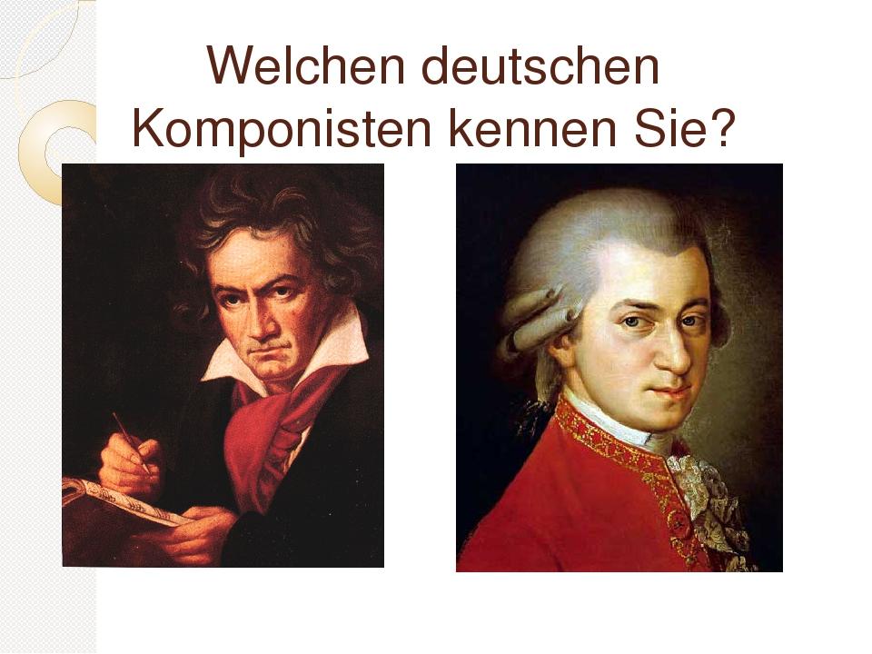 Welchen deutschen Komponisten kennen Sie?
