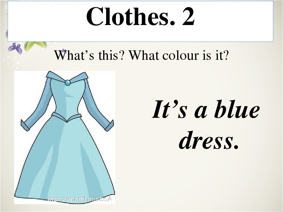 Clothes. 4 What's this? What colour is it? It's a purple skirt.