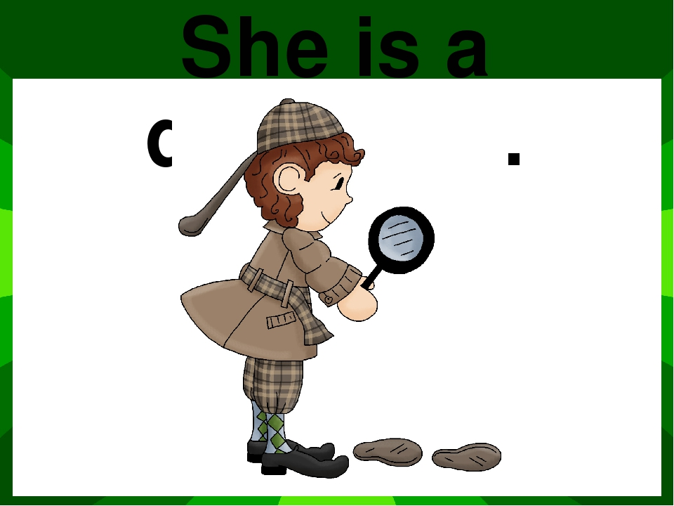 She is a detective.