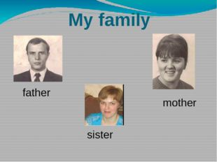 My family father mother sister