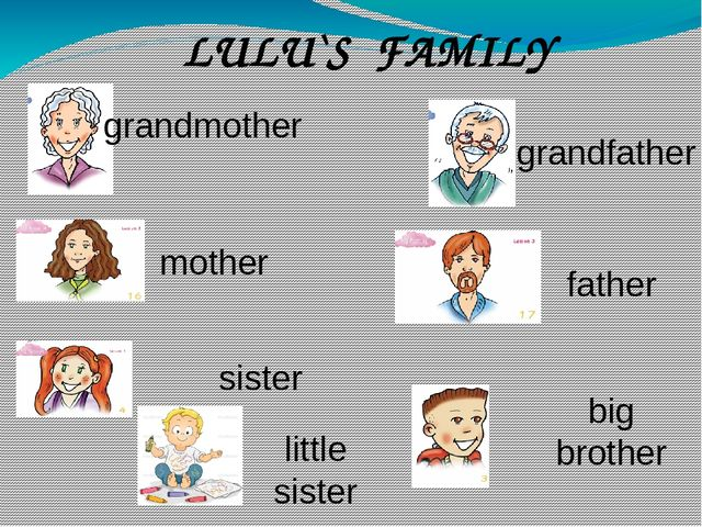 mother father sister grandmother grandfather big brother little sister LULU`...