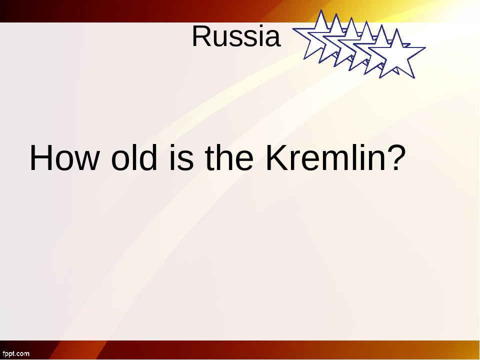 The Kremlin is more than 450 years old