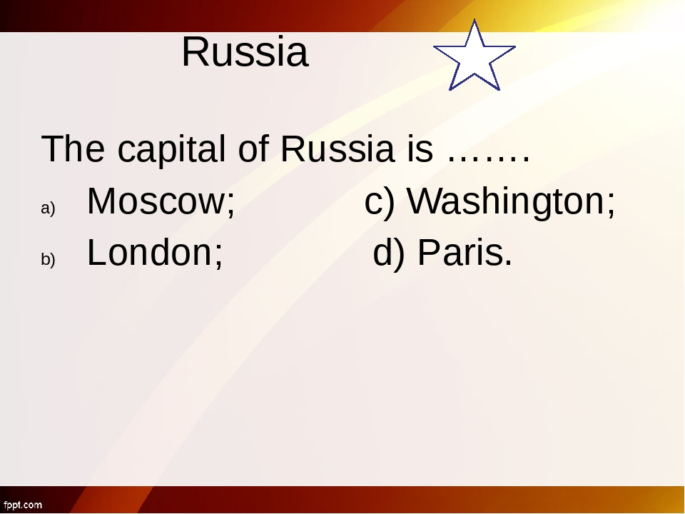 Russia The main square of Moscow is… Trafalgar Square; b) Red Square; c) the...