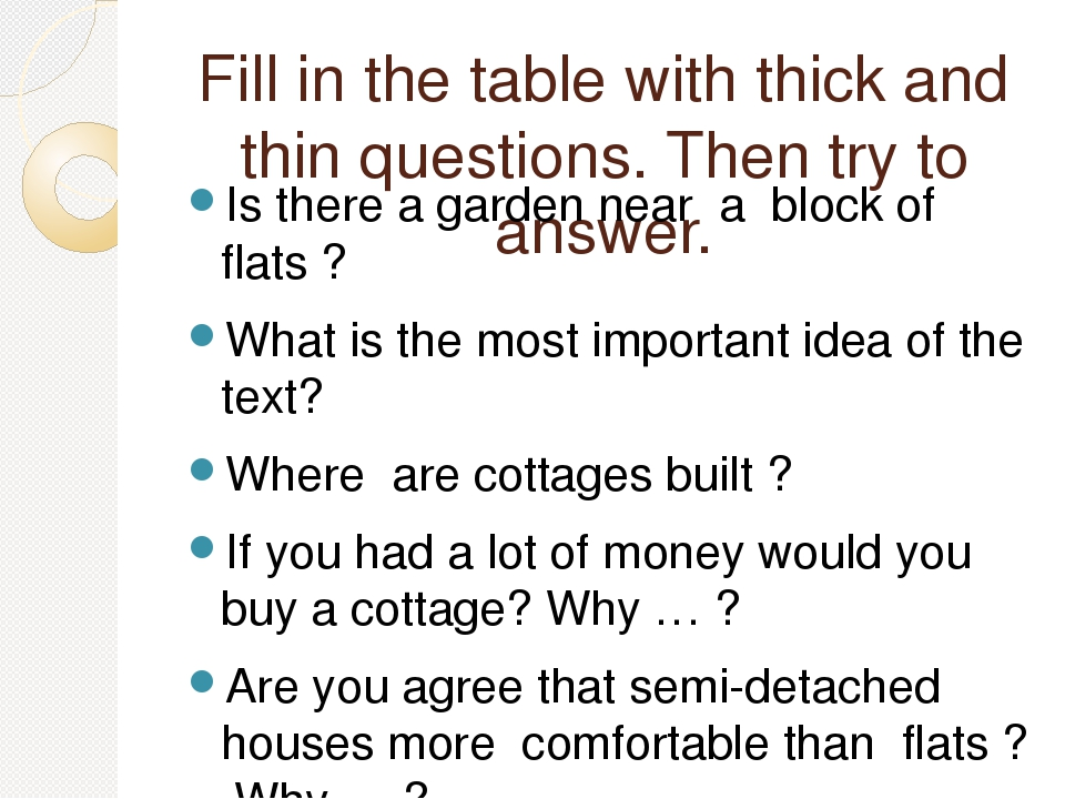 Fill in the table with thick and thin questions. Then try to answer. Is there...