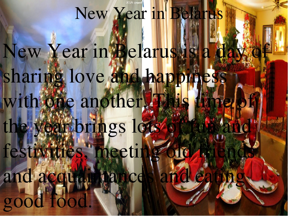 New Year in Belarus New Year in Belarus is a day of sharing love and happine...