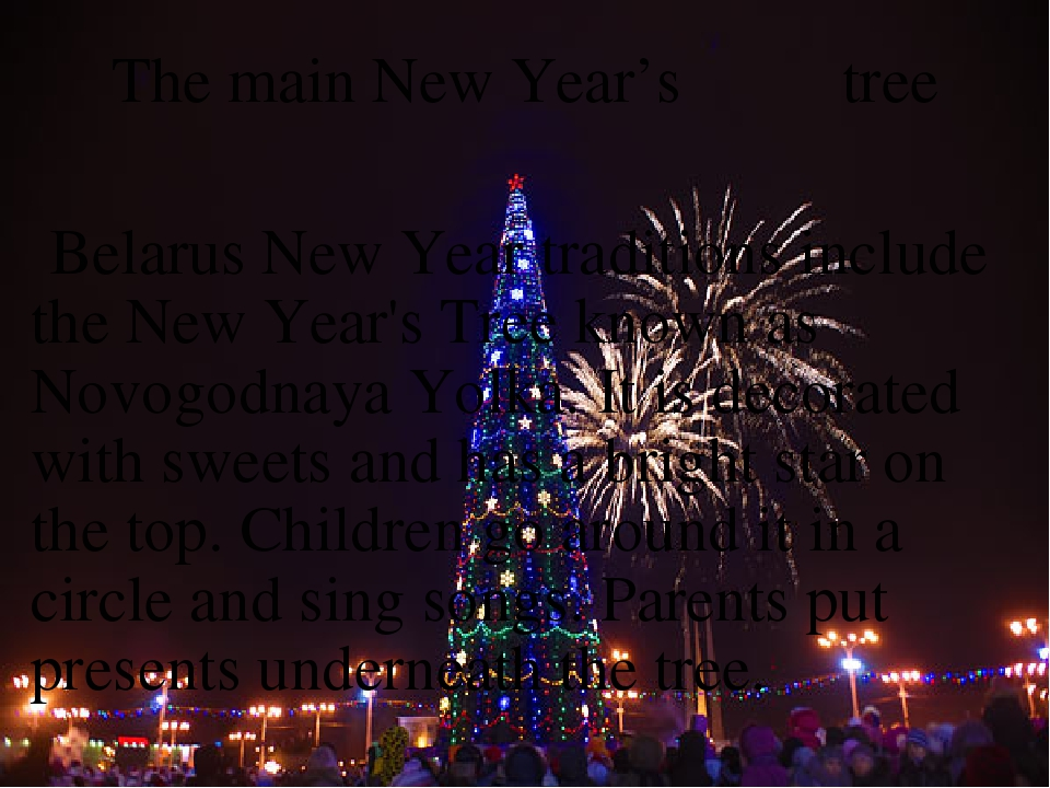The main New Year's          tree  Belarus New Year traditions include the N...