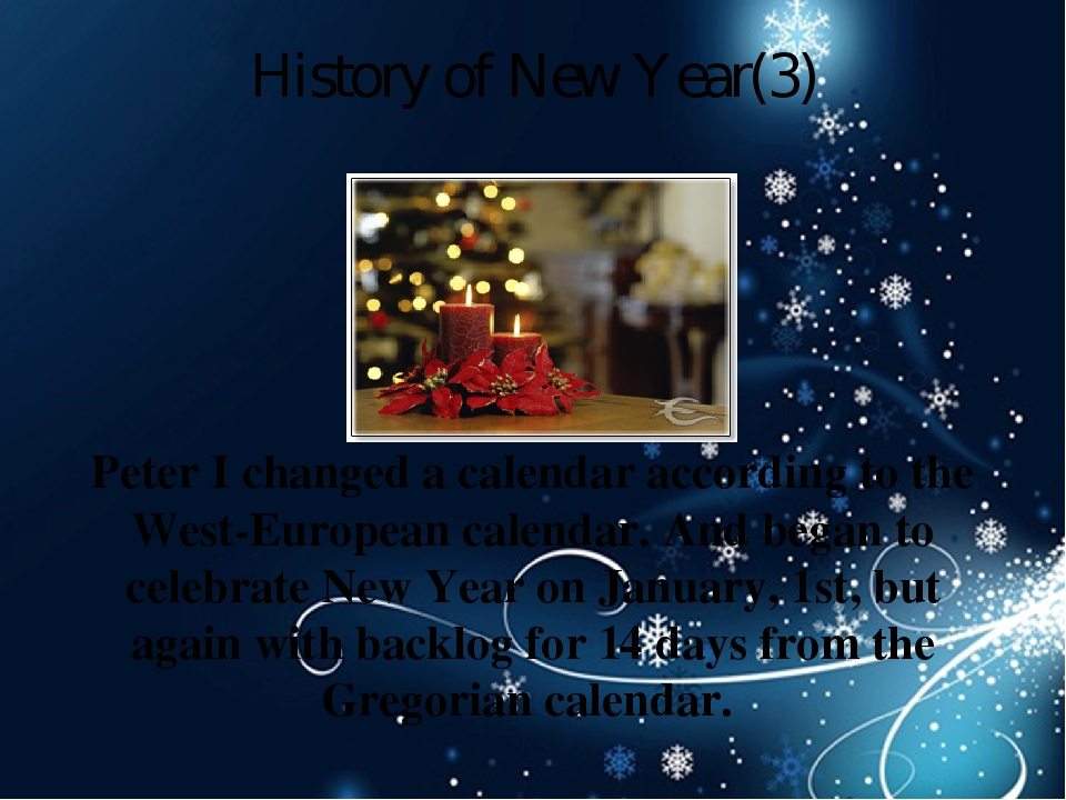 History of New Year(3) Peter I changed a calendar according to the West-Euro...
