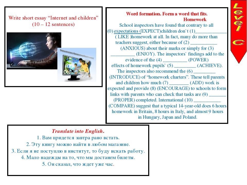 "Write short essay ""Internet and children"" (10 – 12 sentences) Word formation..."